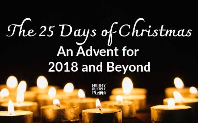 25 Days of Christmas: An Advent for 2018 and Beyond