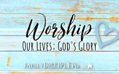 Worship: Our Lives – God's Glory