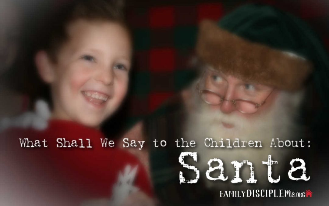 What Shall We Say to the Children About Santa?