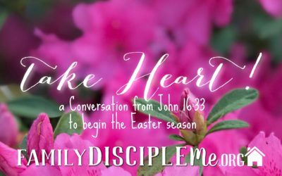 EASTER SEASON:  Take Heart