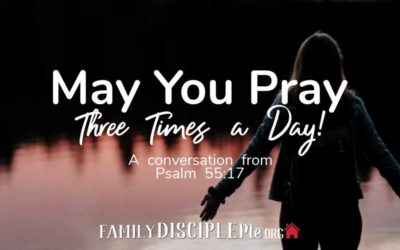May You Pray-Three Times a Day