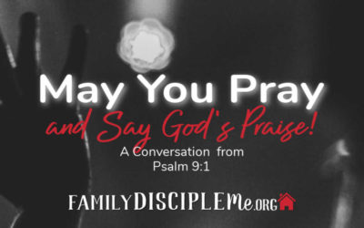 May You Pray-And Say God's Praise