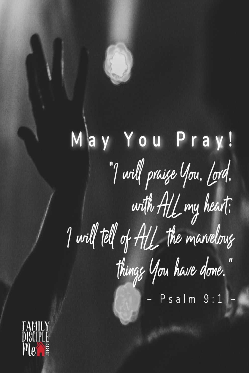 May You Pray And Say God's Praise