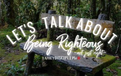 Let's Talk About: Being Righteous