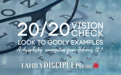 20/20 Vision Check: Look to Godly Examples