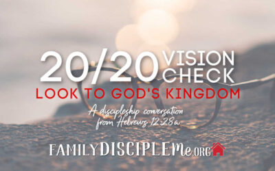 20/20 Vision Check: Look to God's Unshakeable Kingdom