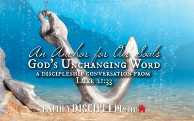 An Anchor for Our Souls: God's Unchanging Word