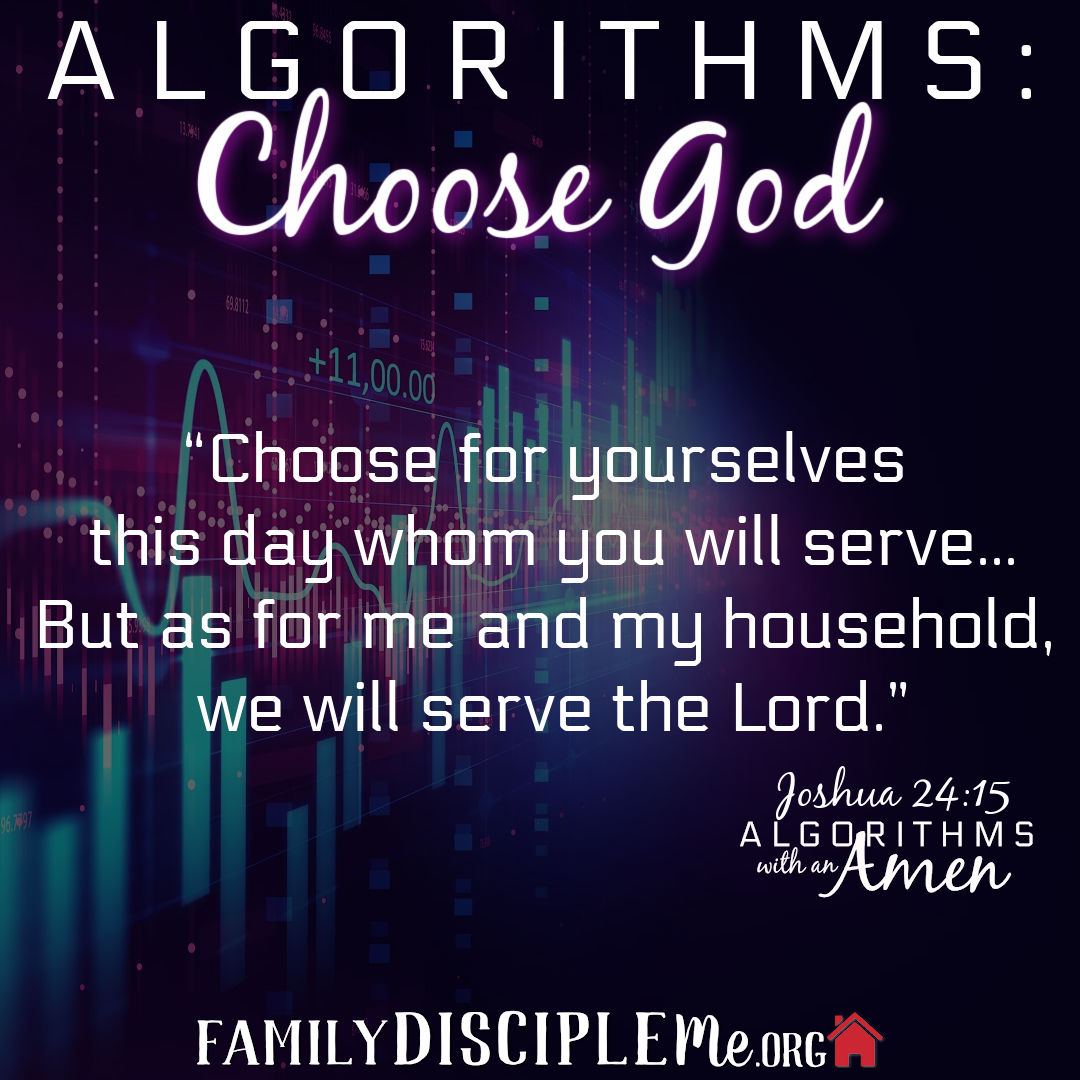 Algorithm- Choose God