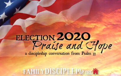 Election 2020: A Call to Praise and Hope