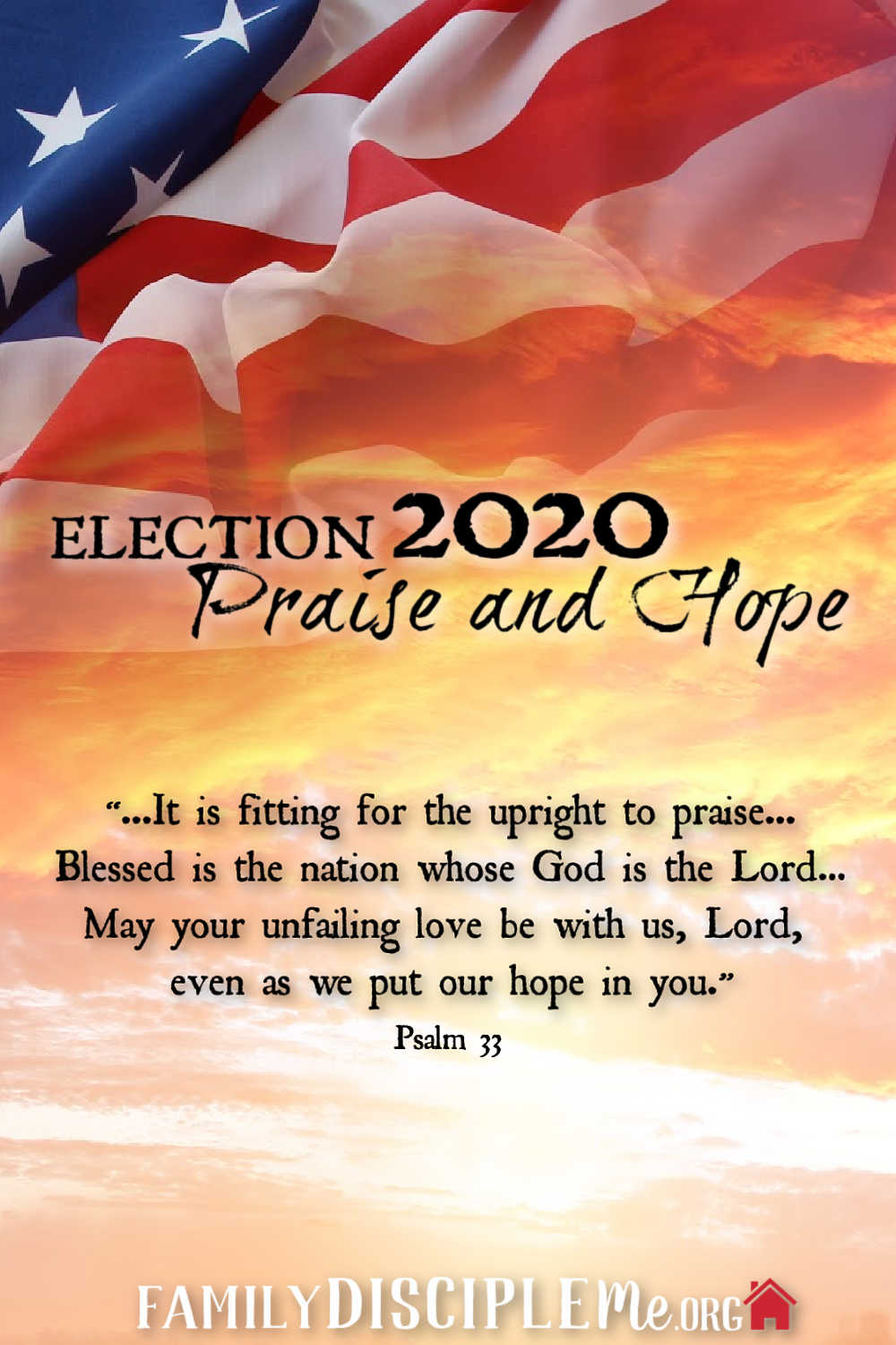 ELECTION 2020: PRAISE AND HOPE