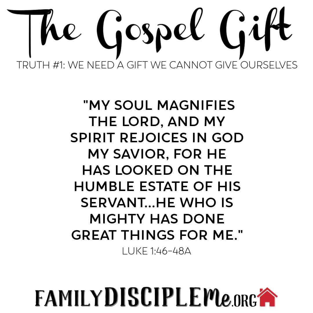 THE GOSPEL GIFT: Truth #1: We Need a Gift We Cannot Give Ourselves
