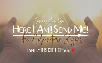 """The """"Here I Am! Send Me!"""" Series: The Adventure Begins"""