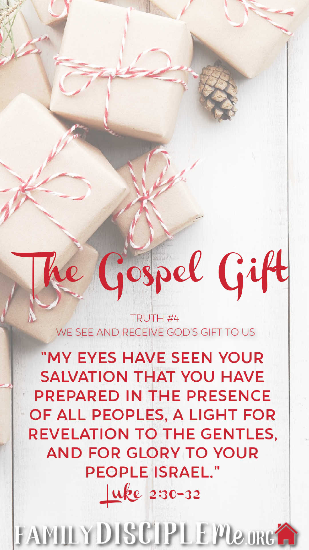 THE GOSPEL GIFT: Truth #4: We See and Receive God's Gift to Us