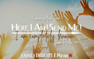 """The """"Here I Am! Send Me!"""" Series: I Am Completely Known"""