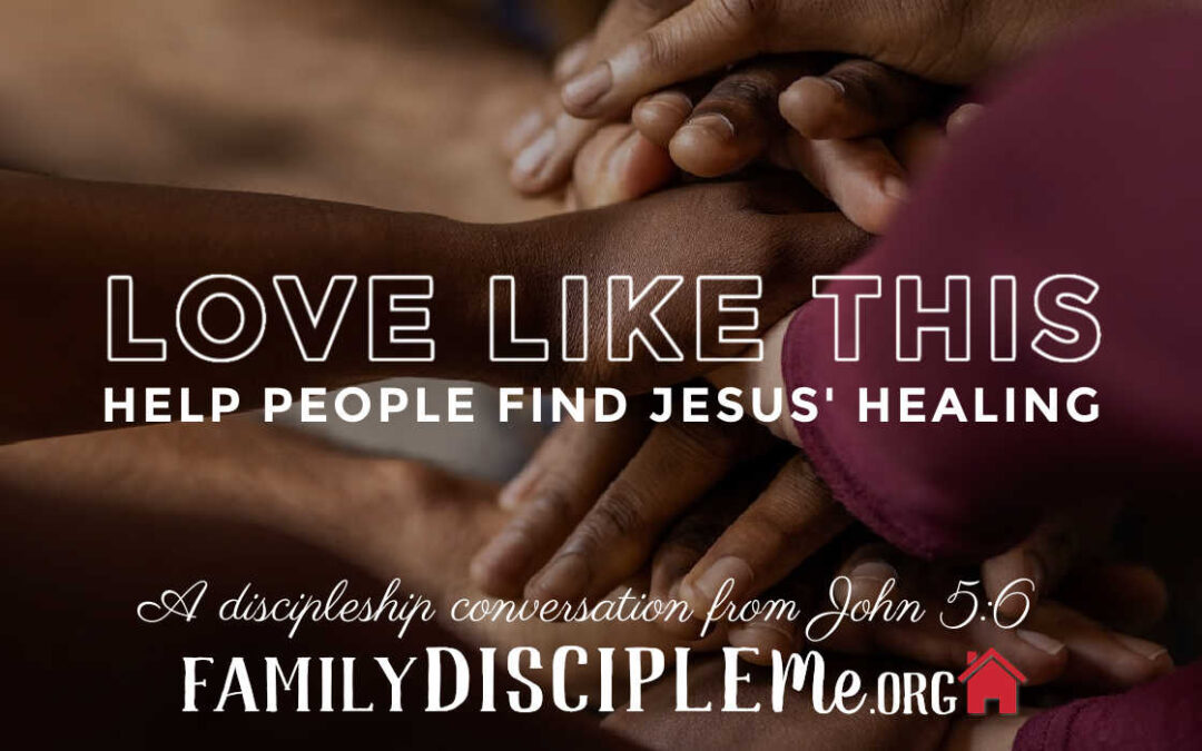 "LOVE LIKE THIS: ""Help People Find Jesus' Healing"""