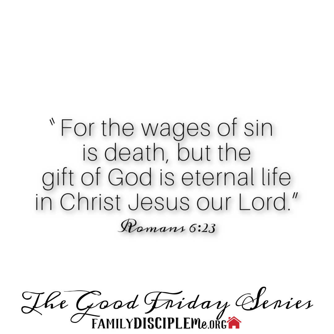 """The Good Friday Series - - - Why is """"Good Friday"""" Good?"""