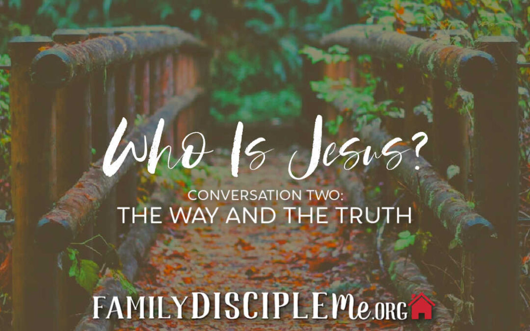 "The ""Who Is Jesus?"" Series:  ""The Way and The Truth"""