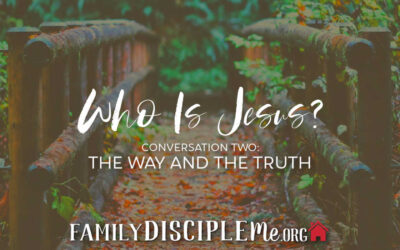 """The """"Who Is Jesus?"""" Series:  """"The Way and The Truth"""""""
