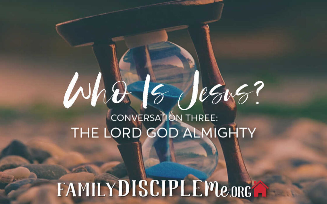 "The ""Who Is Jesus?"" Series:  ""The Lord God Almighty"""