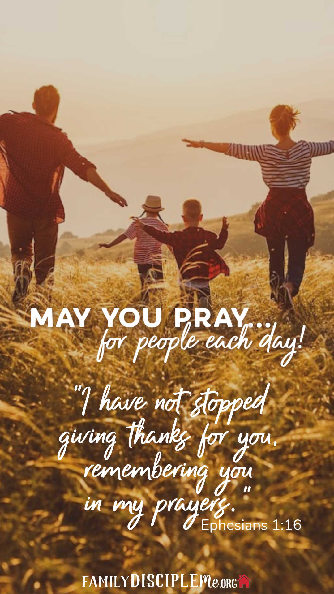 May You Pray for people each day