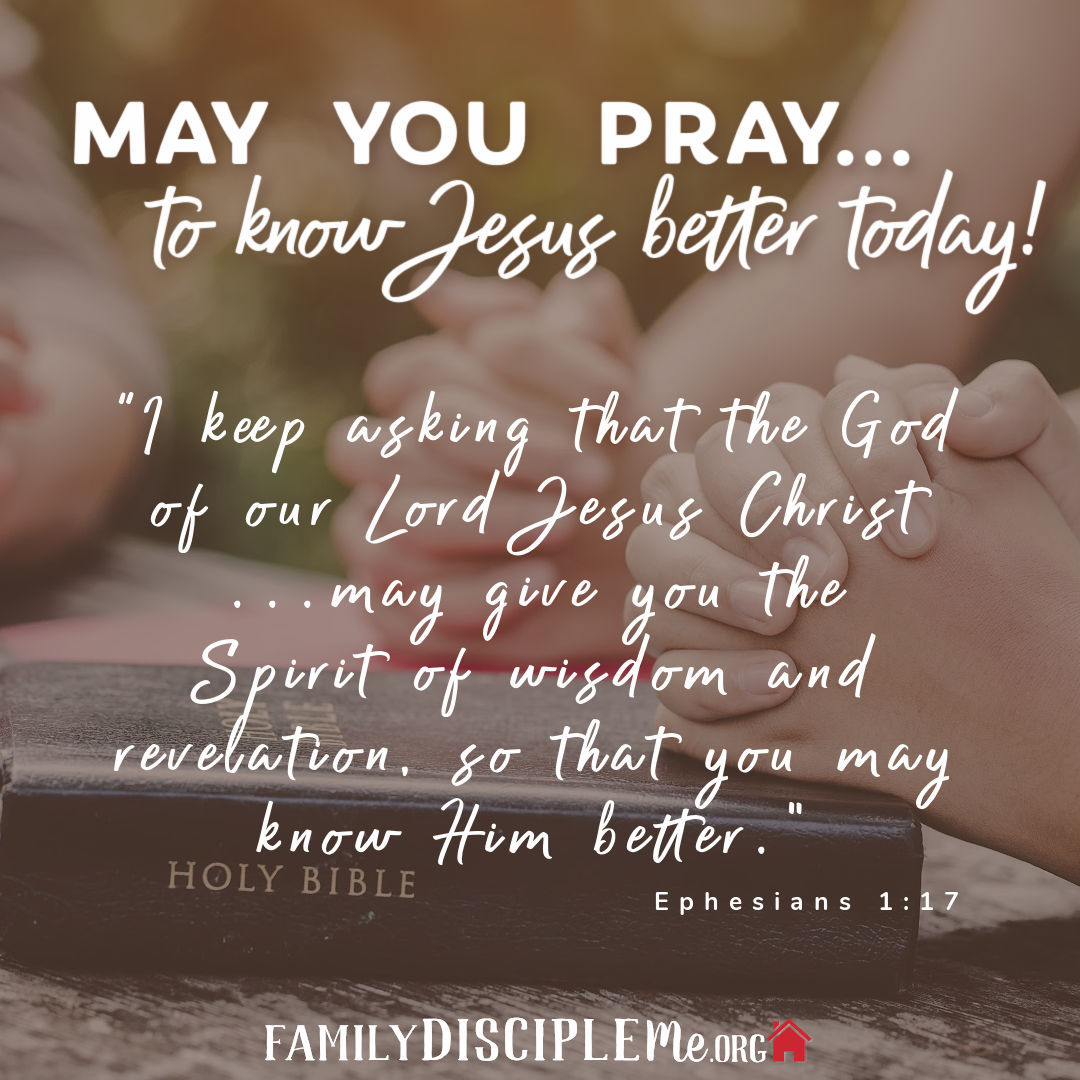 To Know Jesus Better Today