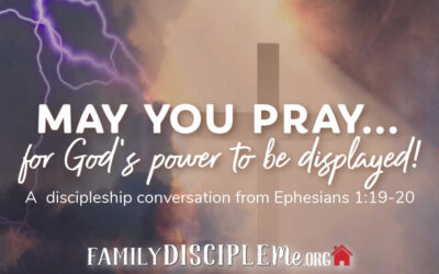 May You Pray…for God's Power to be Displayed!
